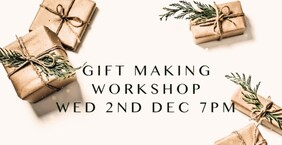 Gift Making Workshop - 2nd Dec, 7pm