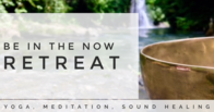 Be in the now - 2 Day Retreat - 28th & 29th March